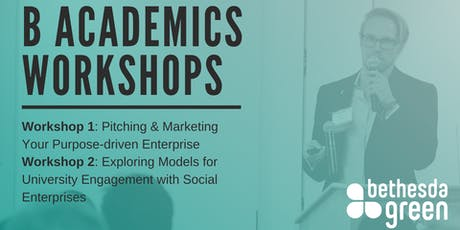 Pitching & Marketing Your Purpose Driven Enterprise and Exploring Models for University Engagement with Social Enterprises tickets