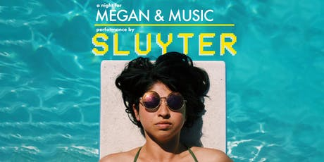 A Night for Megan and Music. Performance by Sluyter tickets