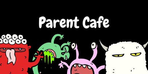 Parent Cafe: How To Tame Your Monster