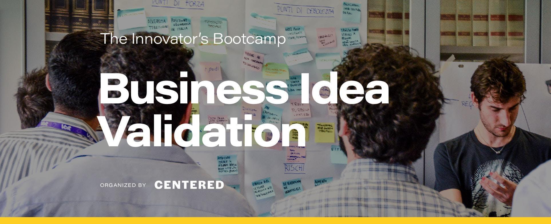 Business Idea Validation: crea, misura e impara | BOOTCAMP