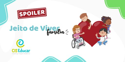 [RIBEIRÃO PRETO/SP] Spoiler Jeito de Viver Família - CIS Educar