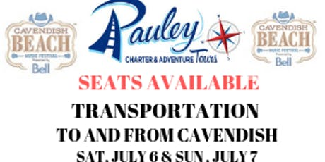 TRANSPORTATION TO AND FROM CAVENDISH BEACH MUSIC FESTIVAL  tickets
