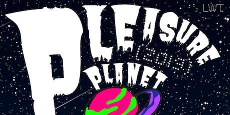 PLEASURE PLANET (2019) tickets