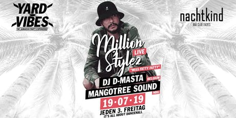 Yard Vibes: Million Stylez (LIVE) • Dancehall Party • nachtkind Tickets