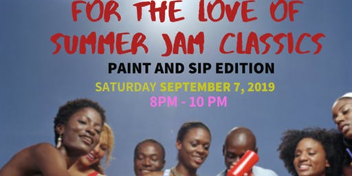 For The Love of Summer Jams Classics Paint and Sip Edition