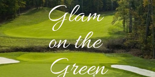 Glam On the Green (@ Flo on the Fairways)