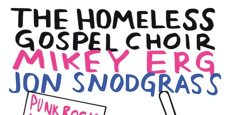 The Homeless Gospel Choir, Mikey Erg, Jon Snodgrass tickets