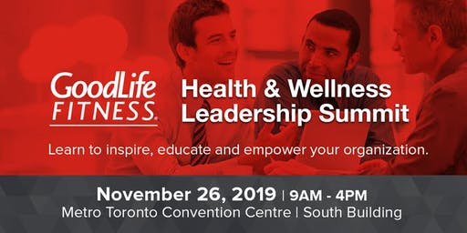 GoodLife Fitness Health & Wellness Leadership Summit: Toronto 2019