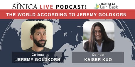 SupChina x Sinica Live Podcast: The World According to Jeremy Goldkorn tickets