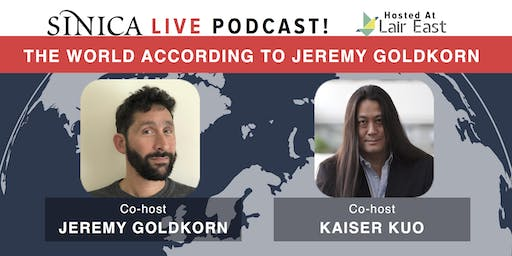 SupChina x Sinica Live Podcast: The World According to Jeremy Goldkorn