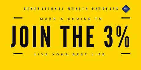 GENERATIONAL WEALTH PRESENTS: WELCOME TO THE 3% tickets
