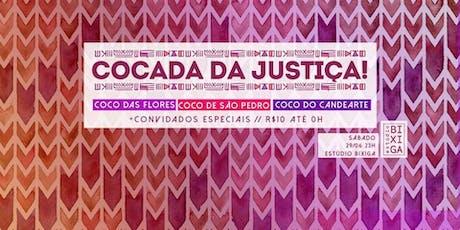 29/06 - COCADA JUNINA DA JUSTIÇA NO ESTÚDIO BIXIGA ingressos