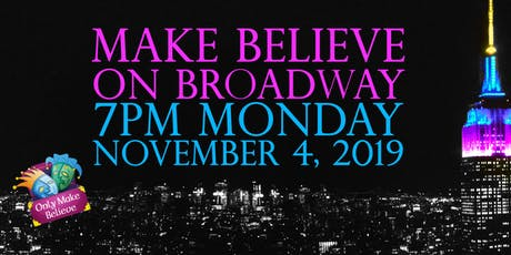 Make Believe On Broadway 2019: Only Make Believe's 20th Annual Gala tickets