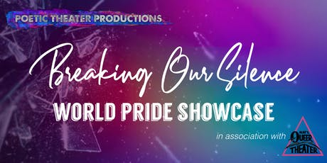 Breaking Our Silence: World Pride Showcase tickets