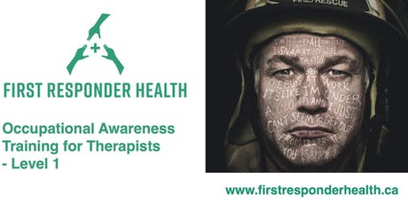 Occupational Awareness Training for Healthcare Professionals: Treating First Responder Trauma tickets
