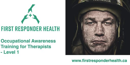 Occupational Awareness Training for Healthcare Professionals: Treating First Responder Trauma