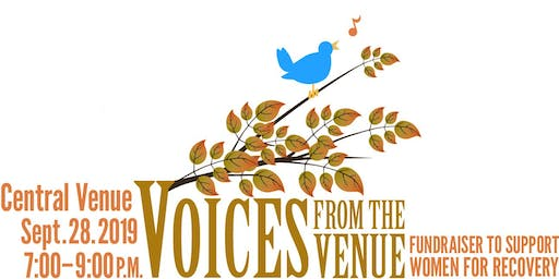 VOICES FROM THE VENUE, A Fundraiser to Support Women for Recovery