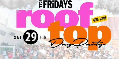 THE ROOF ON FIRE OLD SCHOOL DAY PARTY @TGI FRIDAY tickets