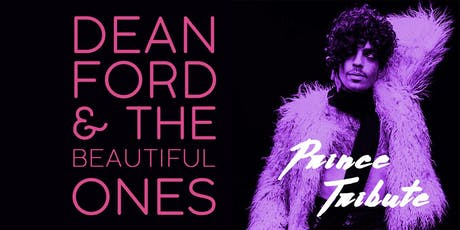 DEAN FORD AND THE BEAUTIFUL ONES - PRINCE TRIBUTE tickets