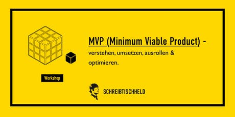 Workshop MVP (Minimum Viable Product) Dominik P. Müller // SCHREIBTISCHHELD Tickets