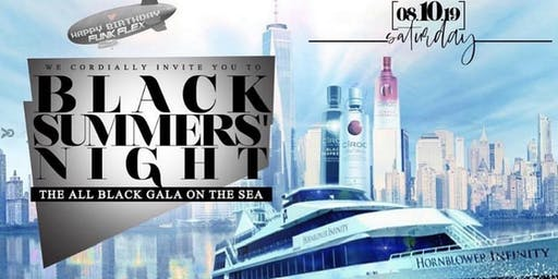 8•10 | BLACK SUMMERS NIGHT | Annual ALL BLACK Yacht Party | #MTAEVENTS