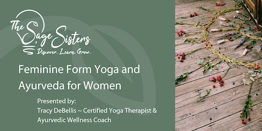 Feminine Form Yoga and Ayurveda for Women (Online Workshop)