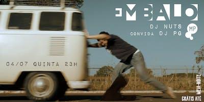 04/07 - EMBALO: DJ NUTS CONVIDA DJ PG NO MUNDO PENSANTE