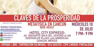 CLAVES DE LA PROSPERIDAD- Metafísica  en Cancún