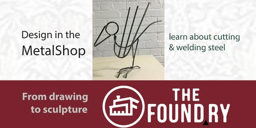 Drawing to Sculpture in the MetalShop at The Foundry