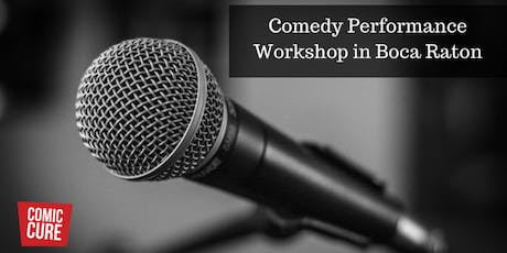 Comedy Performance Workshop in Boca Raton tickets