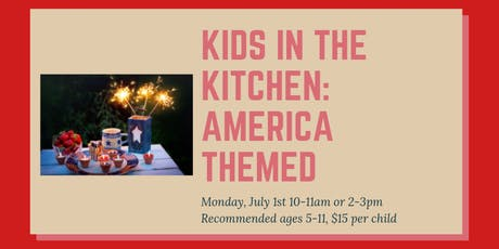 Kids in the Kitchen: America Themed tickets