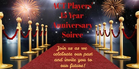 ACT PLAYERS 15TH ANNIVERSARY SOIRÉE tickets