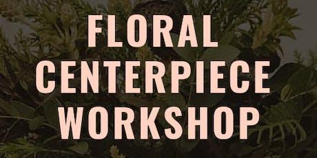Floral Centerpiece Workshop tickets