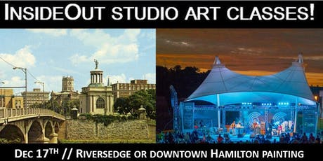InsideOut Studio/ Dec Art Class/ RiversEdge or Downtown Hamilton Painting/ $40.00 tickets