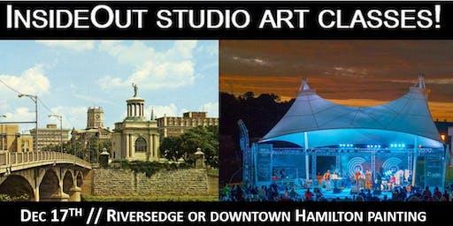 InsideOut Studio/ Dec Art Class/ RiversEdge or Downtown Hamilton Painting/ $40.00