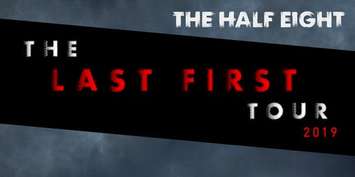 The Half Eight - Newcastle - The Last First Tour
