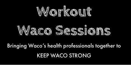 Workout Waco Sessions tickets