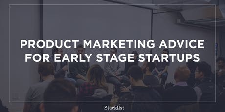 Product Marketing Advice for Early-Stage Startups tickets