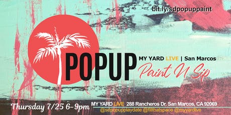 PopUp Paint N Sip - My Yard Live | San Marcos, CA tickets