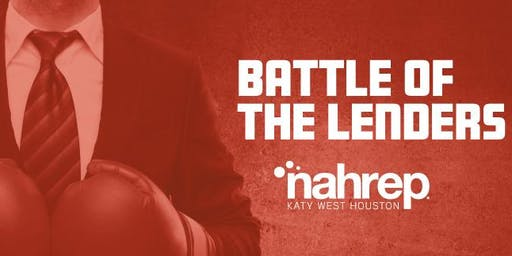 NAHREP Katy West Houston:  Battle of the Lenders