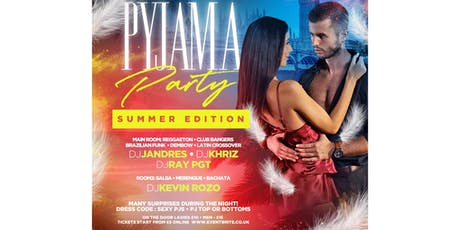 PYJAMA PARTY SUMMER EDITION tickets