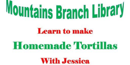 Learn to Make Homemade Tortillas with Jessica