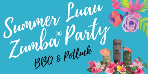 Summer Luau Zumba® Party - Pot Luck & BBQ