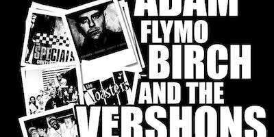 Adam Flymo Birch & The Vershons + Eastern Standard Time