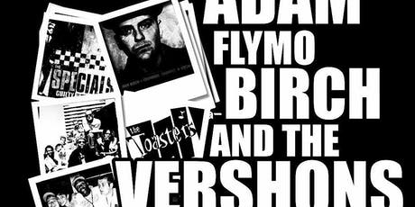 Adam Flymo Birch & The Vershons + Eastern Standard Time tickets