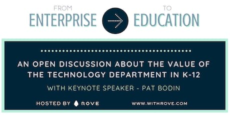 From Enterprise to Education with ROVE CTO, Pat Bodin tickets