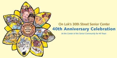 On Lok's 30th Street Senior Center 40th Anniversary Celebration tickets