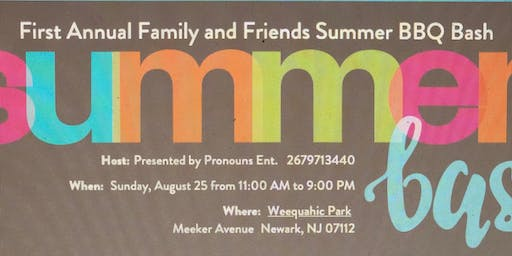 First Annual Family and Friends Summer BBQ Bash Presented by Pronouns LLC