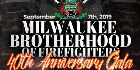 Milwaukee Brotherhood Of Firefighters 40th Anniversary Gala tickets