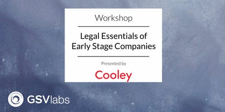 GSVlabs Workshop: Legal Essentials of Early Stage Companies tickets